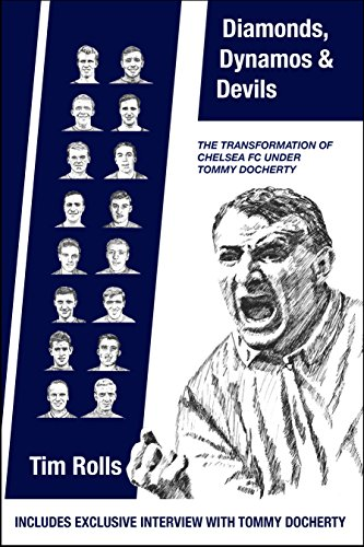 Diamonds, Dynamos and Devils: The transformation of Chelsea FC under Tommy Docherty