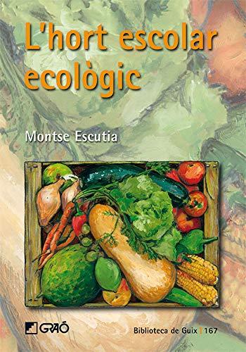 L'hort escolar ecològic: 167 (Biblioteca De Guix)