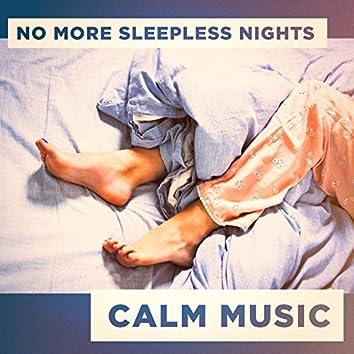 No More Sleepless Nights Calm Music