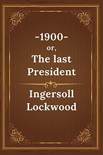 1900 or, The last President (English Edition)