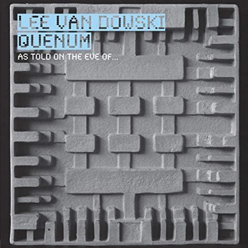 Lee Van Dowski & Quenum