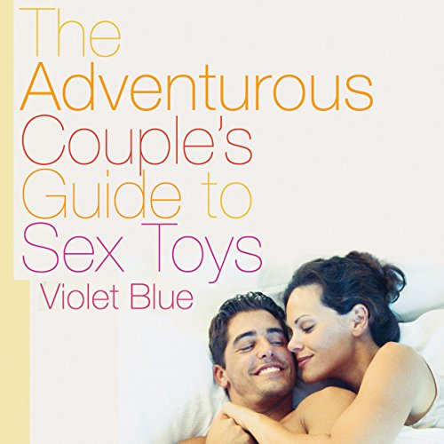 The Adventurous Couple's Guide to Sex Toys audiobook cover art