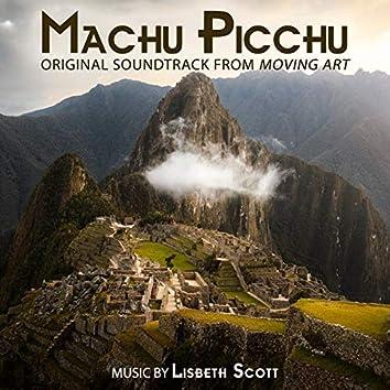 "Machu Picchu (Original Soundtrack from ""Moving Art"")"