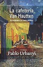 La cafetería Van Hautten: Un homenaje a los bares perdidos (Spanish Edition)