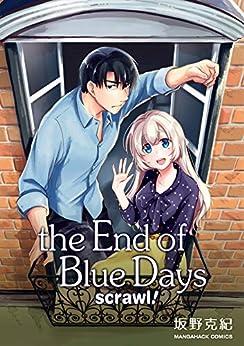 [坂野克紀]のthe End of Blue Days scrawl! (マンガハックPerry)