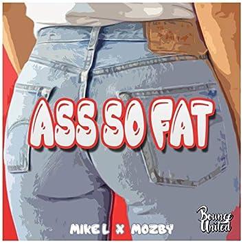 Ass So Fat