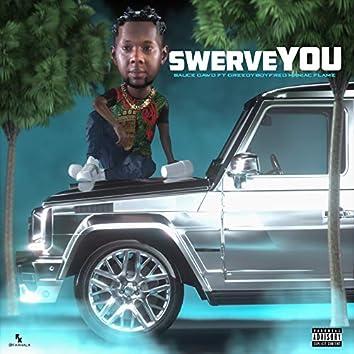 Swerve You