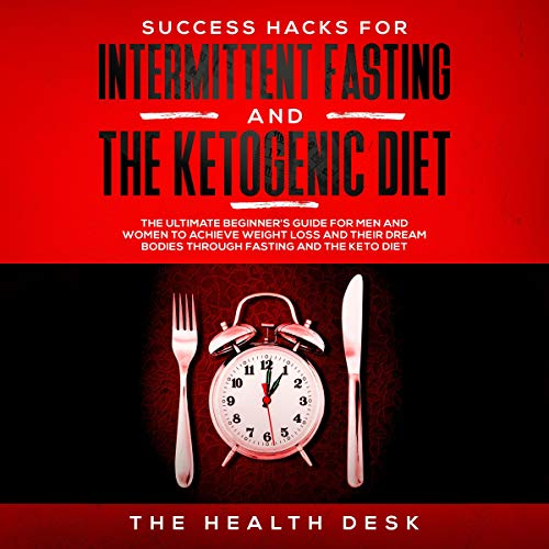 Success Hacks for Intermittent Fasting and Ketogenic Diet  cover art