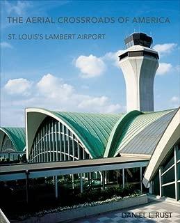 The Aerial Crossroads of America: St. Louis's Lambert Airport