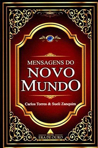 Mensagens do Novo Mundo: Uma nova forma de viver e não apenas...