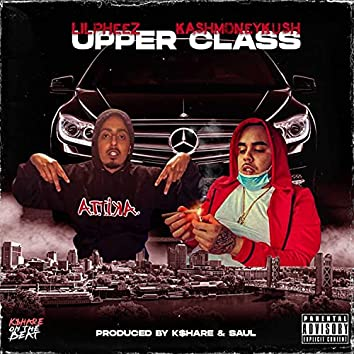 Upper Class (feat. Kashmoneykush & Lil Pheez)