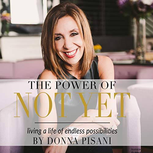 The Power of Not Yet audiobook cover art