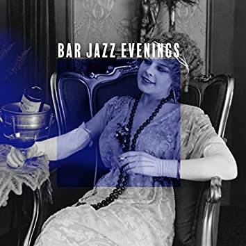 Bar Jazz Evenings. Long Chillout with a Glass in Hand & Moody Music
