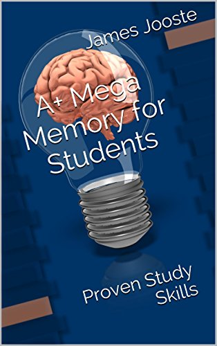 A+ Mega Memory for Students: Proven Study Skills (Unlocking the genius within Book 1) (English Edition)