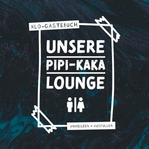 Unsere Pipi-Kaka Lounge I Klo-Gästebuch I Ankreuzen Ausfüllen: WC Klobuch mit lustigen Sprüche &...