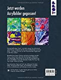 Acrylic Pouring. Der neue Acrylmal-Trend: BILDER gießen!: Fluid Painting. Das Grundlagenbuch. Mit Online-Videos - 2