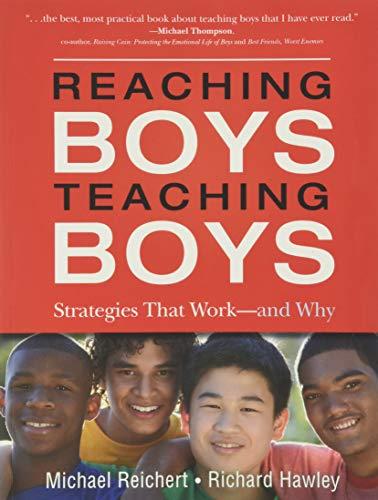 Reaching Boys, Teaching Boys: Strategies That Work--And Why