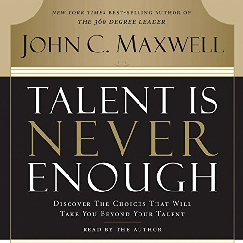 Talent Is Never Enough audiobook cover art