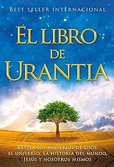 El Libro de Urantia: Revelando los Misterios de DIOS, el