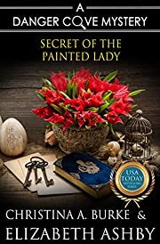 Secret of the Painted Lady: a Danger Cove Renovation Mystery
