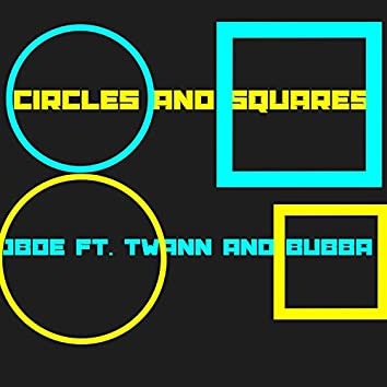 Circles and Squares (feat. Twann & Bubba)