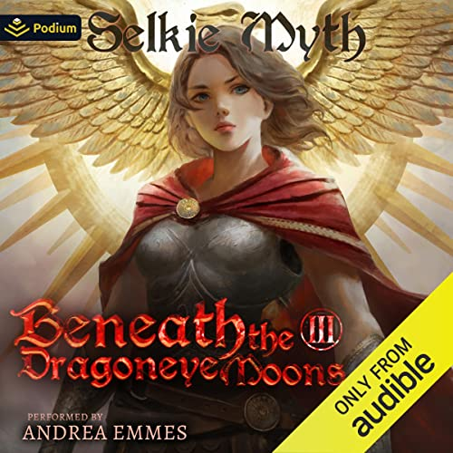 Beneath the Dragoneye Moons 3 Audiobook By Selkie Myth cover art