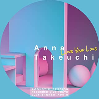 [Single] 竹内アンナ (Anna Takeuchi) – Love Your Love -Acoustic Motion- [FLAC 24bit + MP3 320 / WEB]