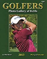 Golfers Photo Gallery of 8x10s: Perfect for Autographs! Exclusive Sports Photography from Famed Photographer Phil Reich