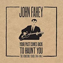 Your Past Comes Back to Haunt You by John Fahey [2011]