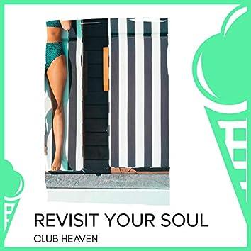 Revisit Your Soul - Club Heaven