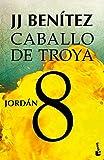 Caballo de Troya 8. Jordán by J. J. Benítez(2013-01-10)