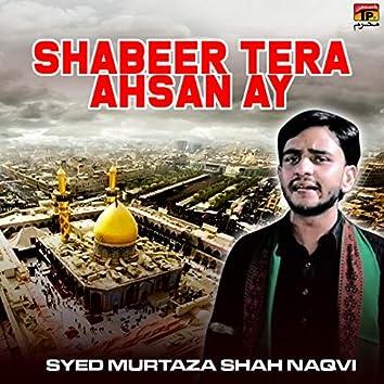 Shabeer Tera Ahsan Ay - Single