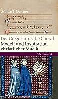 Gregorianischer Choral: Modell und Inspiration christlicher Musik