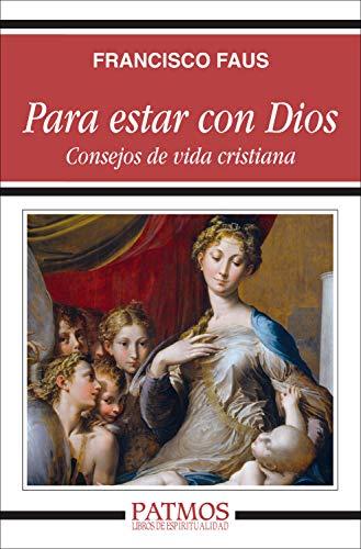 Para estar con Dios: Consejos de vida cristiana (Patmos) (Spanish Edition)