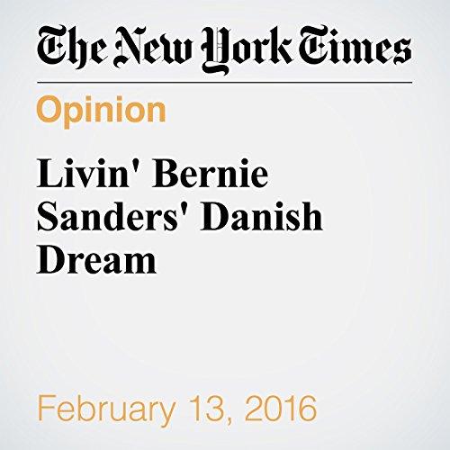 Livin' Bernie Sanders' Danish Dream audiobook cover art