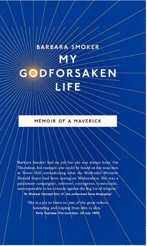 My Godforsaken Life: Memoir of a Maverick