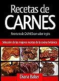Recetas de Carnes: Selección de las mejores recetas de la cocina británica (Spanish Edition)