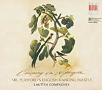 Lautten Compagney: Chirping of the Nightingale - Mr. Playford's English Dancing Master by Lautten Compagney (2005-10-25)