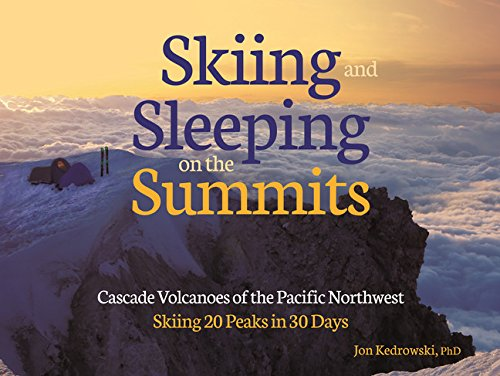 Image OfSleeping On The Summits: Cascade Volcanoes Of The Pacific Northwest