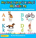My First Filipino ( Tagalog ) Alphabets Picture Book with English Translations: Bilingual Early Learning & Easy Teaching Filipino ( Tagalog ) Books ... & Learn Basic Filipino ( Tagalog ) Words for)