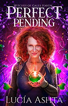 Perfect Pending: A Paranormal Women's Fiction Novel (Witches of Gales Haven Book 1) by [Lucia Ashta]