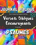 Journal Biblique Pour Hommes Ou Femmes Avec Des Versets Bibliques Encourageants Tirés Des Psaumes: Un Journal De Prière Pour Surmonter Les Moments Difficiles