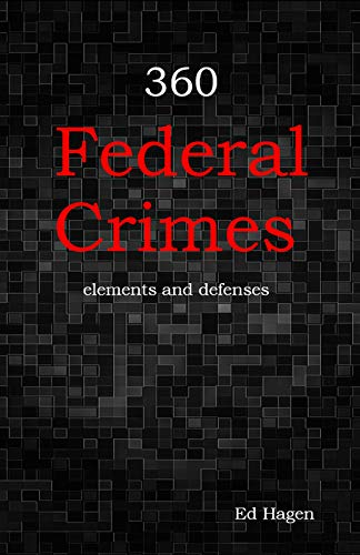 360 Federal Crimes></a></a> I have spent the better part of a year writing a book,  <a href=