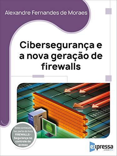 Cibersegurança e a nova geração de Firewalls