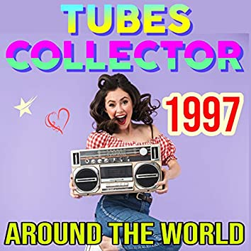 Tubes Collector - 1997 - Around the World