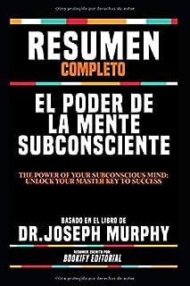 """Resumen Completo """"El Poder De La Mente Subconsciente (The Power Of Your Subconscious Mind: Unlock Your Master Key To Succe..."""