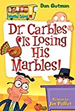 My Weird School #19: Dr. Carbles Is Losing His Marbles! (My Weird School, 19)