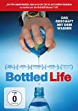 Bottled Life - Das Geschäft mit dem Wasser - -