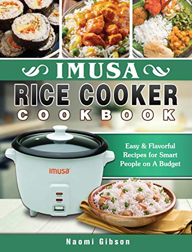 Imusa Rice Cooker Cookbook: Easy & Flavorful Recipes for Smart People on A Budget