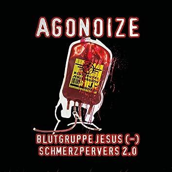 Blutgruppe Jesus (-) / Schmerzpervers 2.0